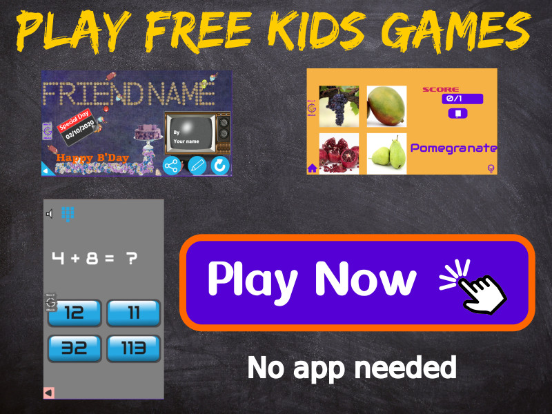 Play free kids games. No need to install any app.